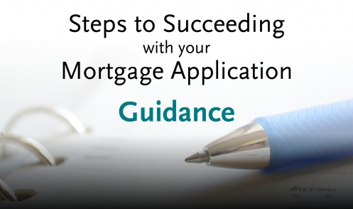 Step 3: Accept Guidance. Steps to Succeeding With Your Mortgage Application